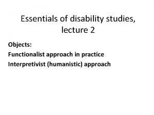 Essentials of disability studies lecture 2 Objects Functionalist