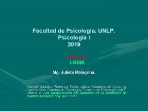 Facultad de Psicologa UNLP Psicologa I 2019 Tema