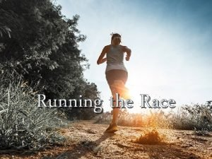 Running the Race Hebrews 12 1 Therefore since