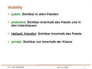 Visibility public Sichtbar in allen Paketen protected Sichtbar