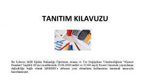 TANITIM KILAVUZU Bu Klavuz Mill Eitim Bakanl retmen