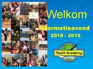 Welkom Informatieavond 2018 2019 hdm Youth Academy waarom