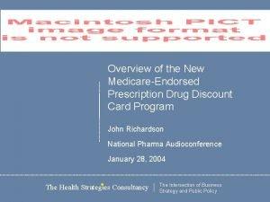 Overview of the New MedicareEndorsed Prescription Drug Discount