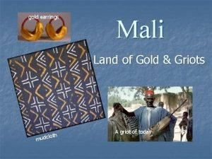 gold earrings Mali Land of Gold Griots mu