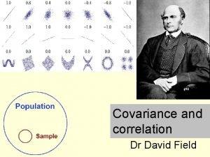 Covariance and correlation Dr David Field Summary Correlation