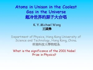 Atoms in Unison in the Coolest Gas in