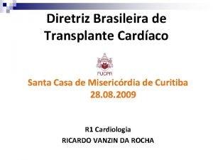 Diretriz Brasileira de Transplante Cardaco Santa Casa de