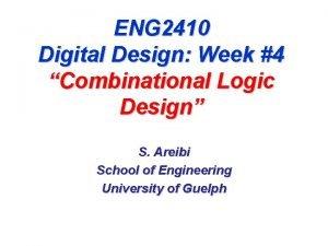 ENG 2410 Digital Design Week 4 Combinational Logic
