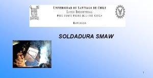SOLDADURA SMAW 1 ELEMENTOS DE SUJECIN Los elementos