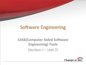 Software Engineering CASEComputer Aided Software Engineering Tools Section
