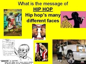 What is the message of HIP HOP Hip