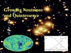 Growing Neutrinos and Quintessence Dark Energy dominates the