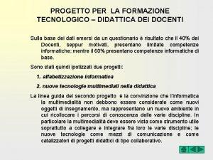 PROGETTO PER LA FORMAZIONE TECNOLOGICO DIDATTICA DEI DOCENTI