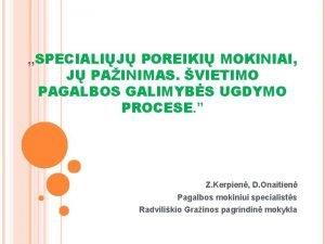 SPECIALIJ POREIKI MOKINIAI J PAINIMAS VIETIMO PAGALBOS GALIMYBS