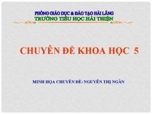 CHUYN KHOA HC 5 MINH HA CHUYN NGUYN