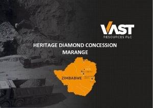HERITAGE DIAMOND CONCESSION MARANGE 1 DISCLAIMER These materials