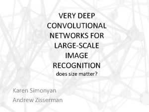 VERY DEEP CONVOLUTIONAL NETWORKS FOR LARGESCALE IMAGE RECOGNITION