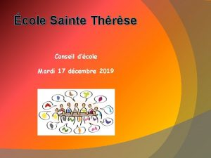 cole Sainte Thrse Conseil dcole Mardi 17 dcembre