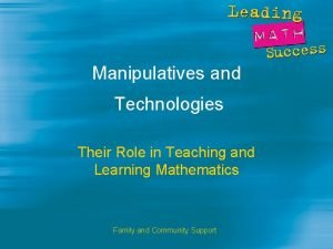 Manipulatives and Technologies Their Role in Teaching and