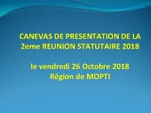 CANEVAS DE PRESENTATION DE LA 2 eme REUNION