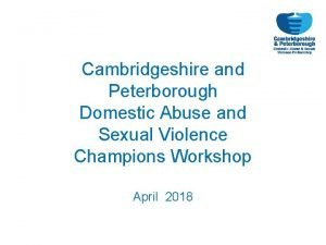 Cambridgeshire and Peterborough Domestic Abuse and Sexual Violence