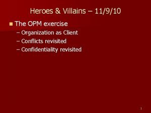 Heroes Villains 11910 n The OPM exercise Organization