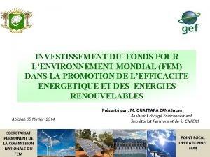 INVESTISSEMENT DU FONDS POUR LENVIRONNEMENT MONDIAL FEM DANS