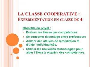 LA CLASSE COOPERATIVE EXPRIMENTATION EN CLASSE DE 4