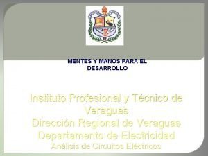 MENTES Y MANOS PARA EL DESARROLLO Instituto Profesional