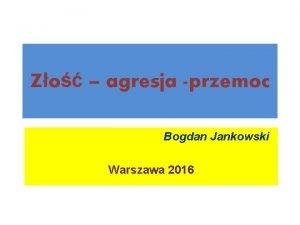 Zo agresja przemoc Bogdan Jankowski Warszawa 2016 Zo