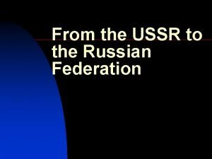 From the USSR to the Russian Federation 2