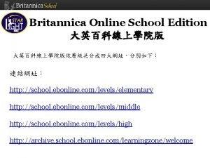 Britannica Online School Edition http school ebonline comlevelselementary