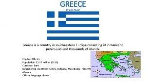 GREECE By Dara Regan Greece is a country