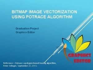 BITMAP IMAGE VECTORIZATION USING POTRACE ALGORITHM Graduation Project