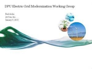 DPU Electric Grid Modernization Working Group Fred Avila