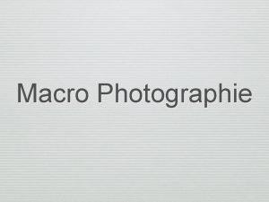 Macro Photographie Dfinition La macrophotographie est lensemble des