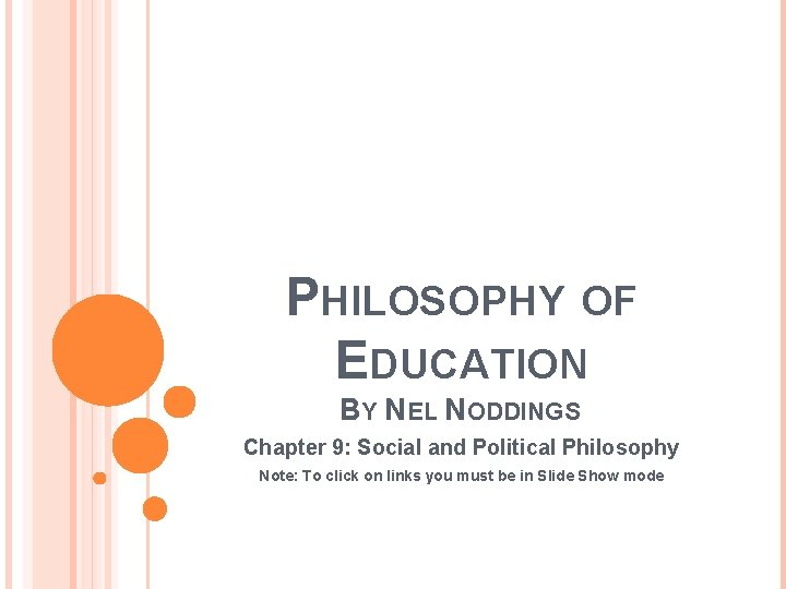PHILOSOPHY OF EDUCATION BY NEL NODDINGS Chapter 9