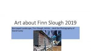 Art about Finn Slough 2019 Borrowed Landscape Finn