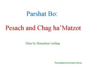 Parshat Bo Pesach and Chag haMatzot Shiur by