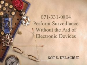 071 331 0804 Perform Surveillance Without the Aid