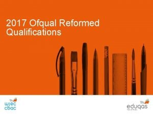 2017 Ofqual Reformed Qualifications 2017 Ofqual reformed qualifications