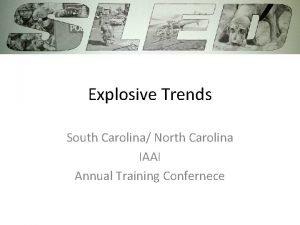 Explosive Trends South Carolina North Carolina IAAI Annual