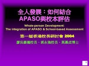 APASO Wholeperson Development The integration of APASO Schoolbased