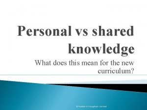 Personal vs shared knowledge What does this mean