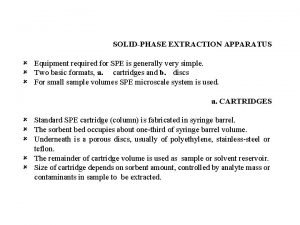 SOLIDPHASE EXTRACTION APPARATUS Equipment required for SPE is