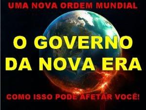UMA NOVA ORDEM MUNDIAL O GOVERNO DA NOVA