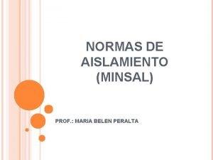 NORMAS DE AISLAMIENTO MINSAL PROF MARIA BELEN PERALTA