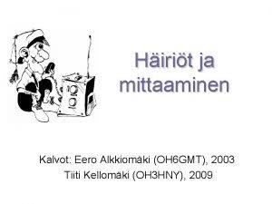 Hirit ja mittaaminen Kalvot Eero Alkkiomki OH 6
