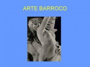 ARTE BARROCO Localizacin Periodizacin Primer Barroco Protobarroco o