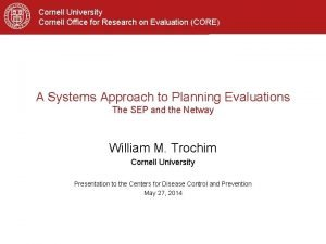 Cornell University Cornell Office for Research on Evaluation